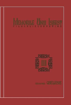 Memoriile unui Isihast(III) – Filocalie Carpatină