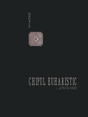 Chipul Euharistic… al Întâlnirii
